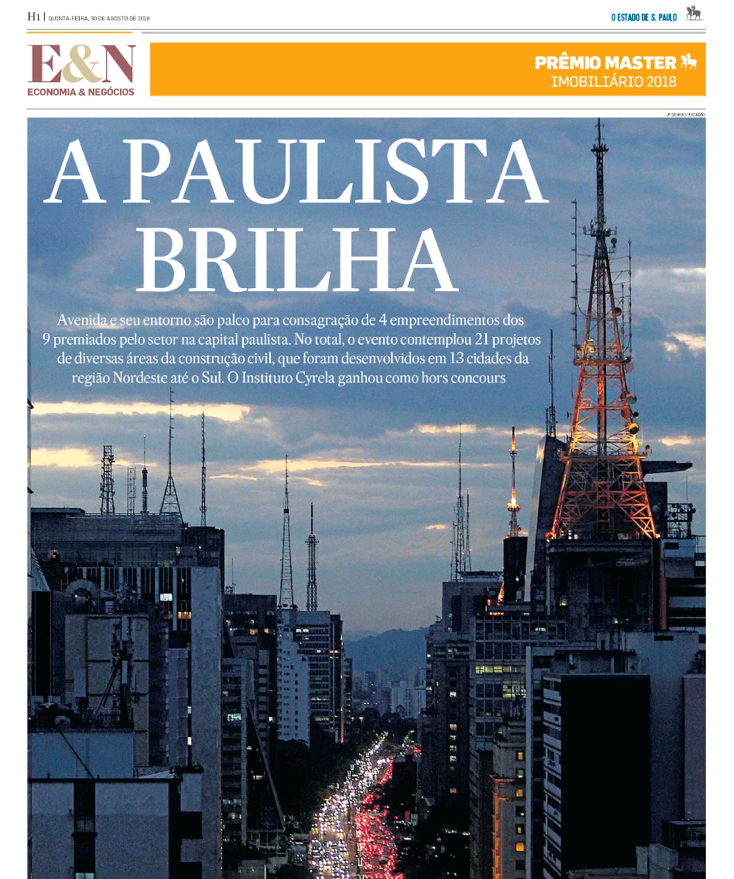 O Caderno Especial Master Imobiliário, publicado em Economia&Negócios pelo jornal O Estado de de S.Paulo no dia 30 de agosto de 2018, apresentou todo o êxito dos vencedores do Oscar do setor.